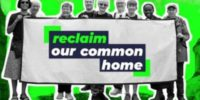 Reclaim Our Common Home / CAFOD