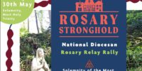 Rosary Stronghold / National Diocesan Rosary Relay Rally / Sunday 30th May